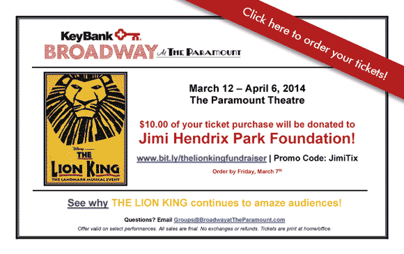 KeyBank Broadway at the Paramount - The Lion King - Supports Jimi Hendrix Park Foundation