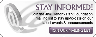 Click to join the Jimi Hendrix Park Foundation mailing list